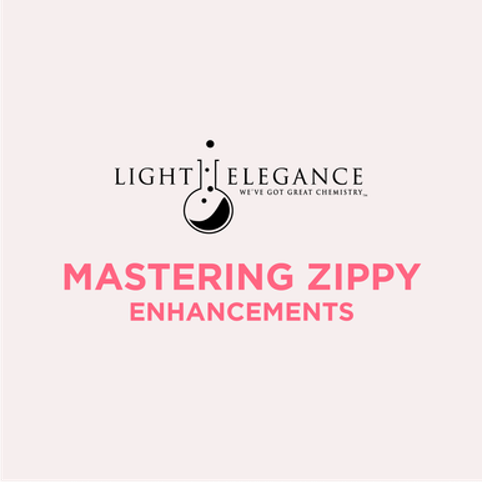 MASTERING ZIPPY (ENHANCEMENTS) - RIGHT HANDED KIT INCLUDED