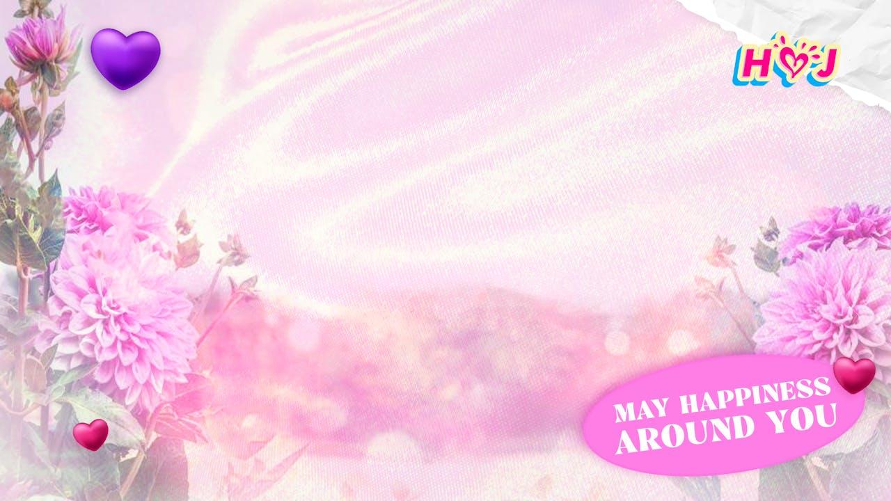 May Happiness Around You