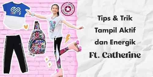 Tips & Trik Tampil Aktif dan Energik Ft. Catherine