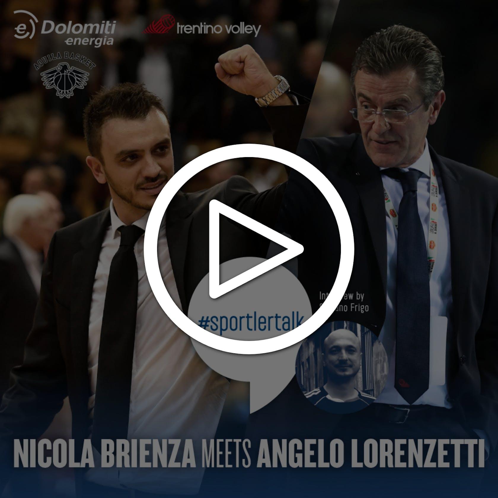 #TALK Brienza meets Lorenzetti