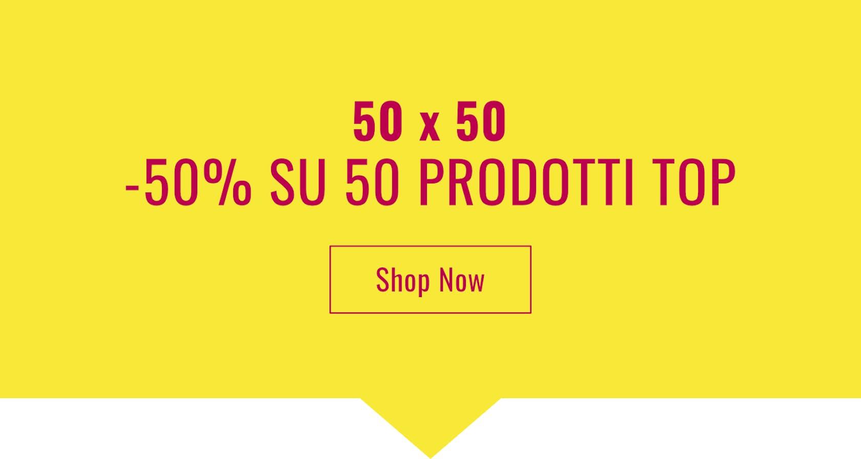 50 X 50 offerte -50%