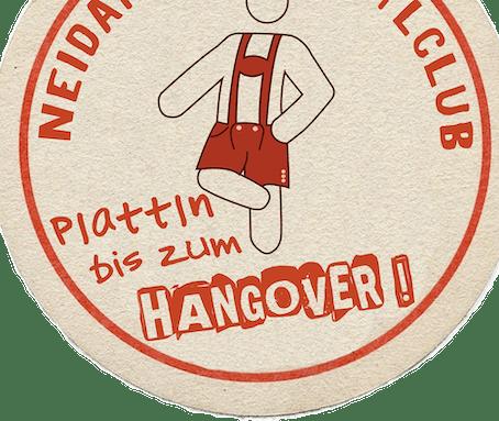 Motto: Plattln bis zum Hangover.