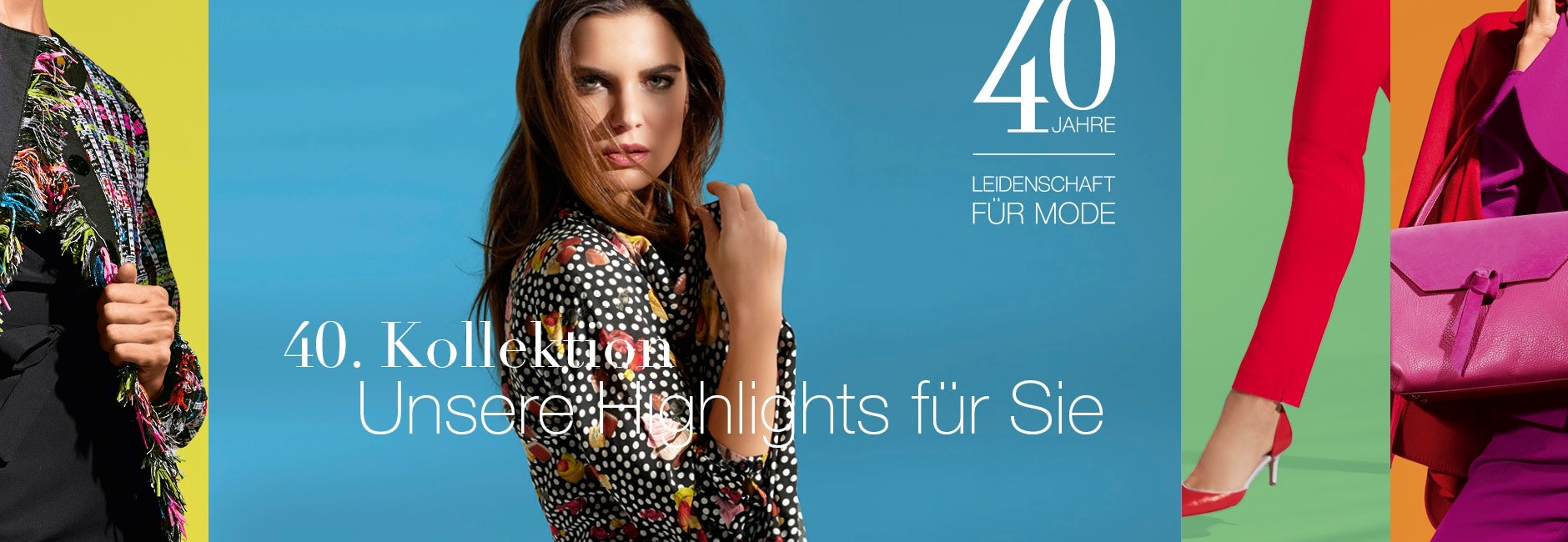40. Kollektion - Unsere Highlights!