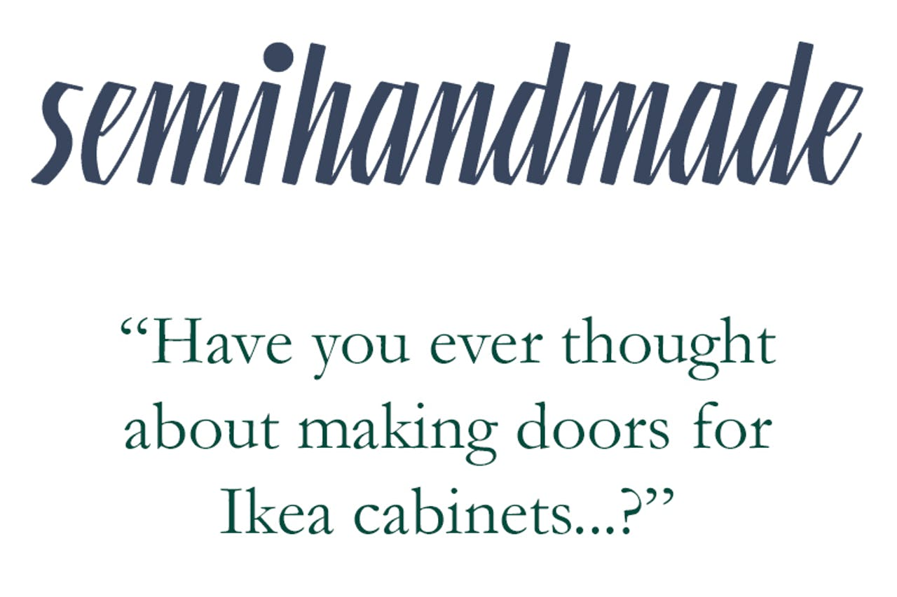 """Semihandmade """"Have you ever thought about making doors for Ikea cabinets...?"""""""