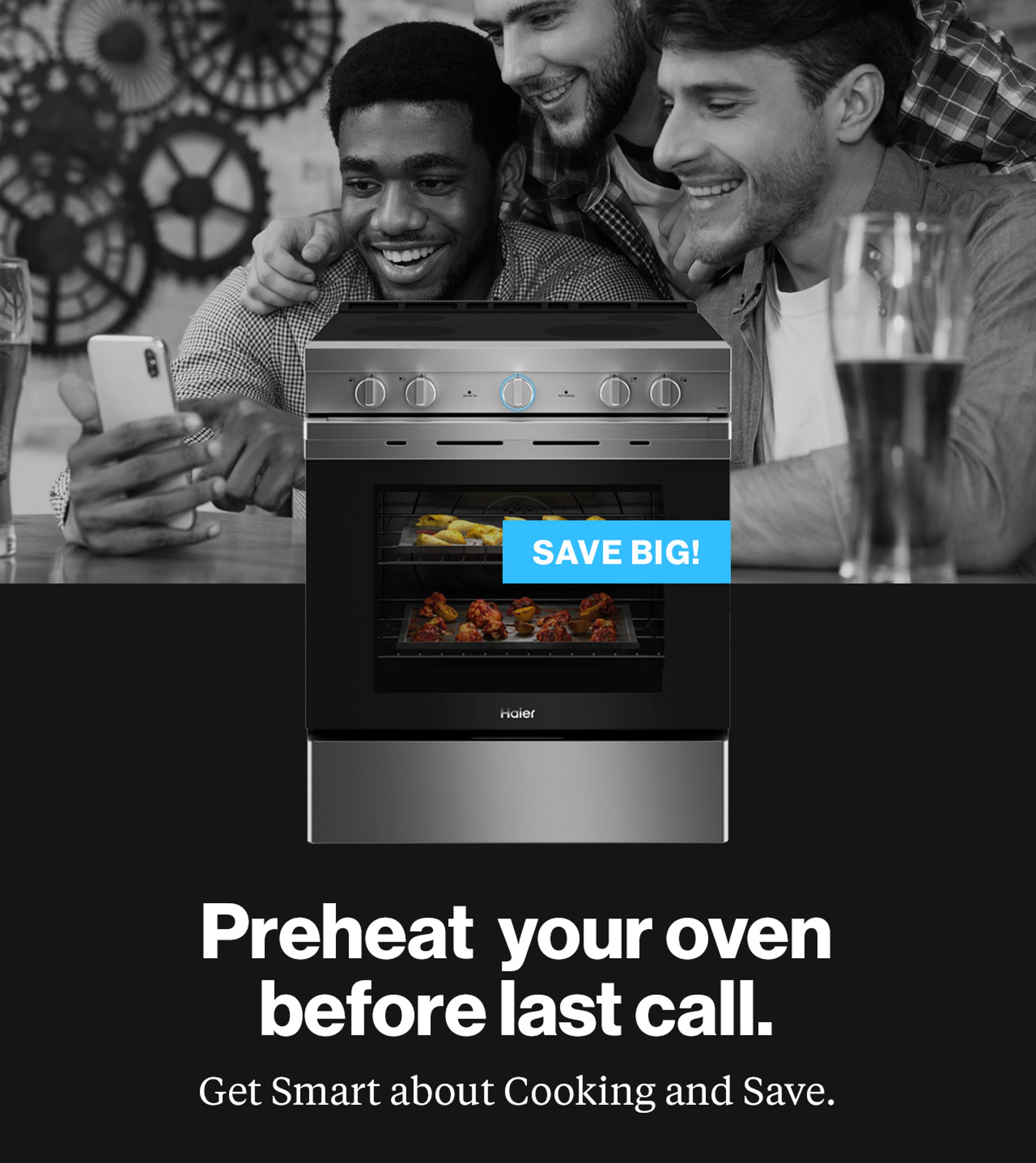 Preheat your oven before last call. Get smart about cooking and save.